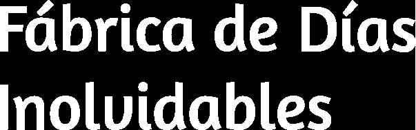 Fábrica de Días Inolvidables - La Isla de los Cuentos